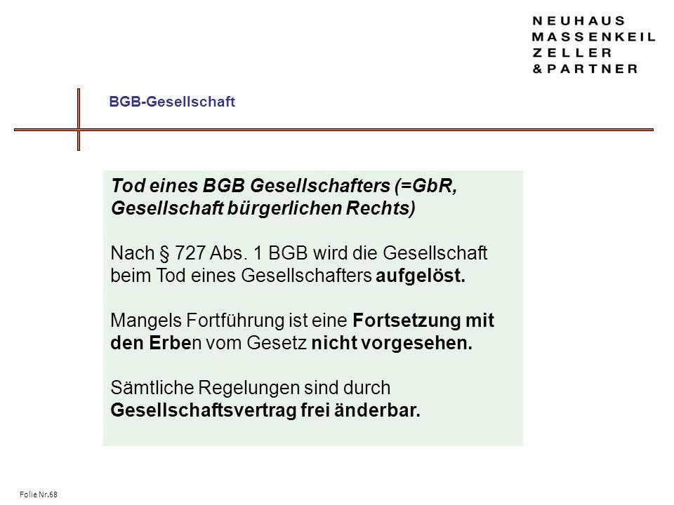 Tod eines BGB Gesellschafters (=GbR, Gesellschaft bürgerlichen Rechts)