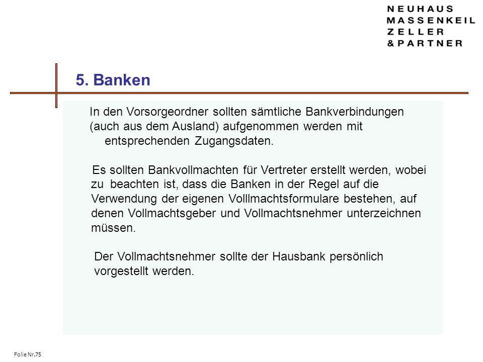 5. Banken In den Vorsorgeordner sollten sämtliche Bankverbindungen