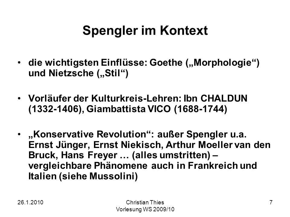 """Spengler im Kontextdie wichtigsten Einflüsse: Goethe (""""Morphologie ) und Nietzsche (""""Stil )"""