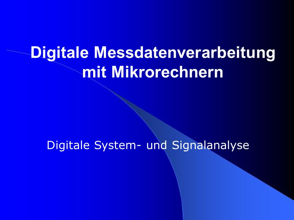 Digitale Messdatenverarbeitung mit Mikrorechnern