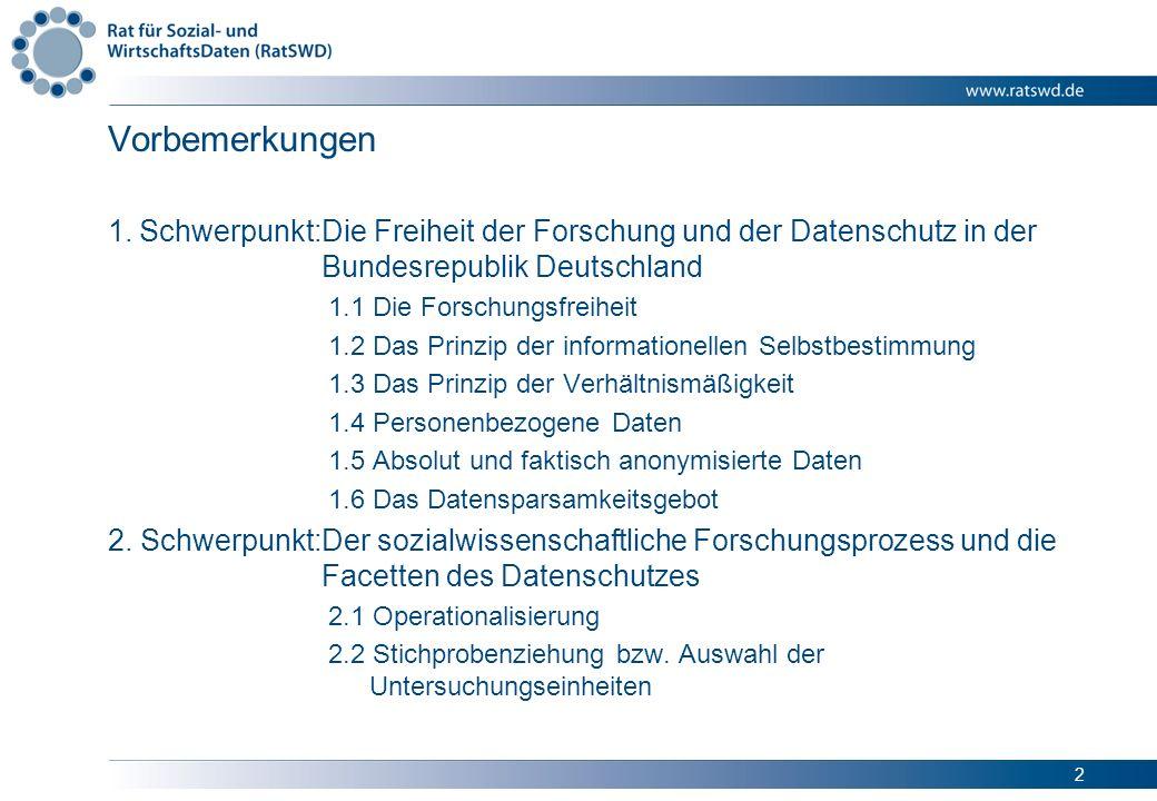 Vorbemerkungen Schwerpunkt: Die Freiheit der Forschung und der Datenschutz in der Bundesrepublik Deutschland.