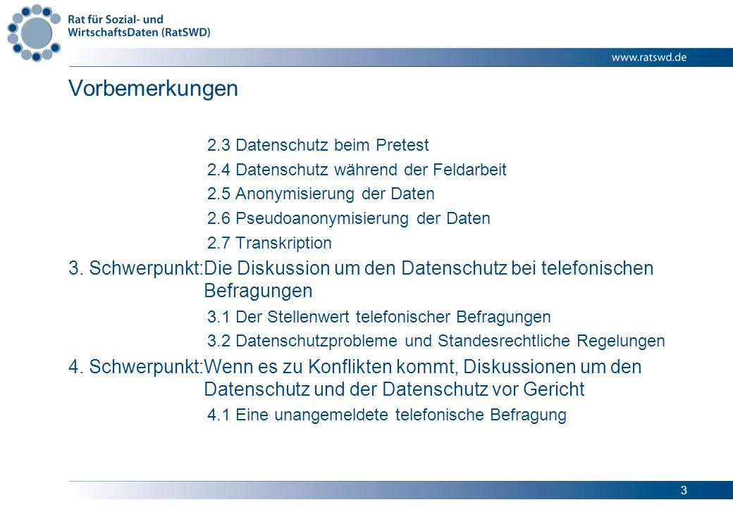 Vorbemerkungen 2.3 Datenschutz beim Pretest. 2.4 Datenschutz während der Feldarbeit. 2.5 Anonymisierung der Daten.