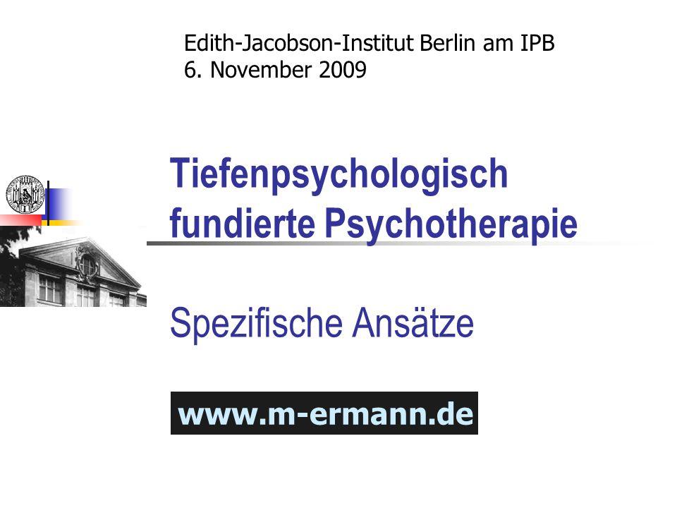 Tiefenpsychologisch fundierte Psychotherapie Spezifische Ansätze