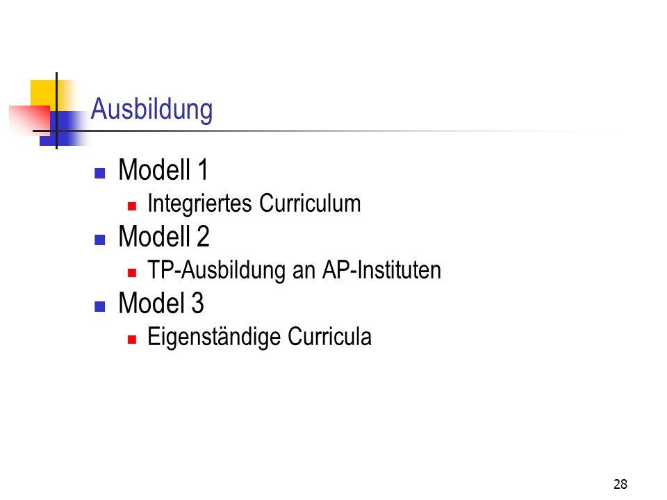 Ausbildung Modell 1 Modell 2 Model 3 Integriertes Curriculum