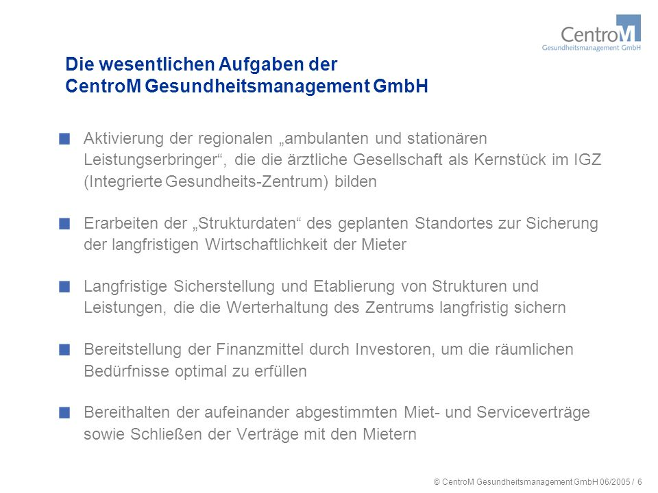 Die wesentlichen Aufgaben der CentroM Gesundheitsmanagement GmbH