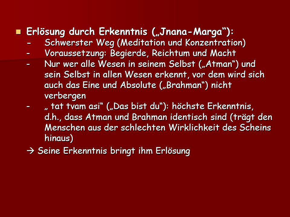 "Erlösung durch Erkenntnis (""Jnana-Marga ): -"