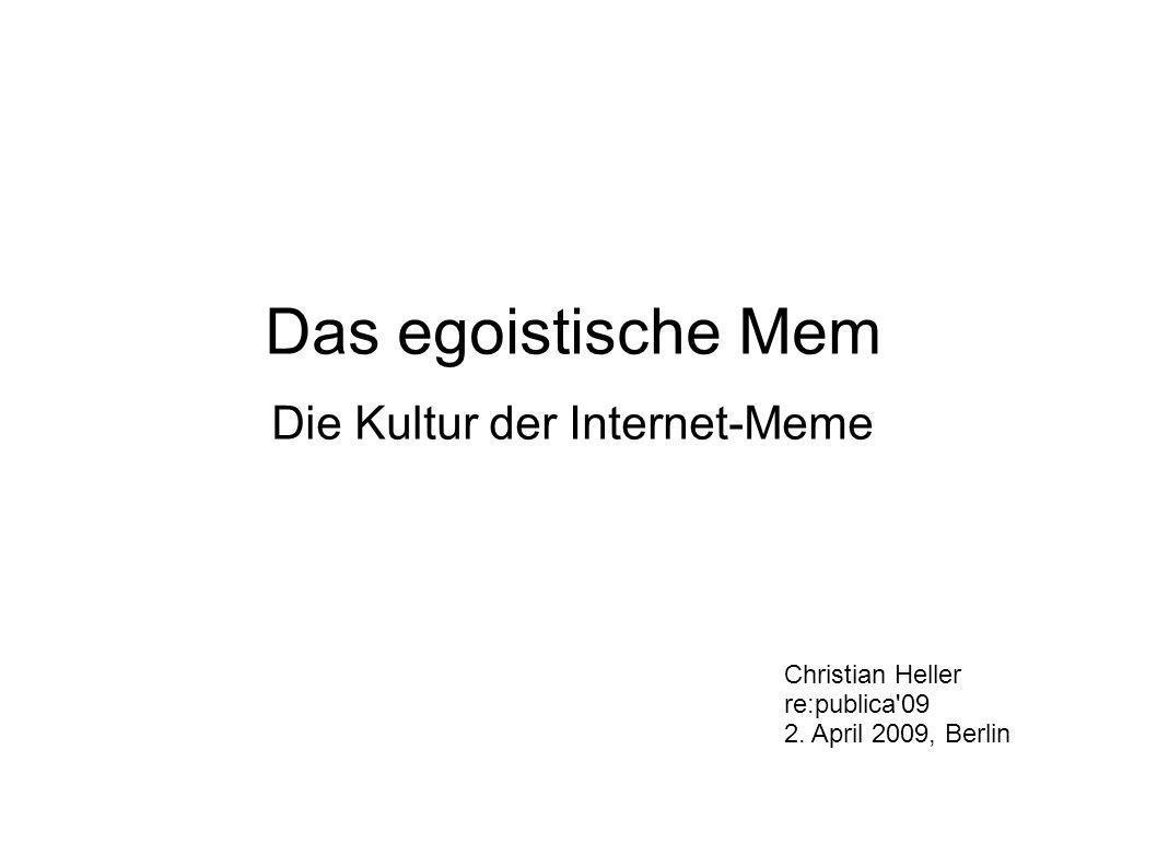 Das egoistische Mem Die Kultur der Internet-Meme