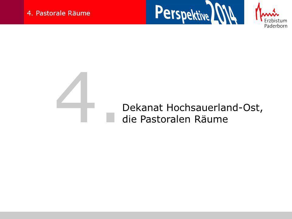 4. Dekanat Hochsauerland-Ost, die Pastoralen Räume 4. Pastorale Räume