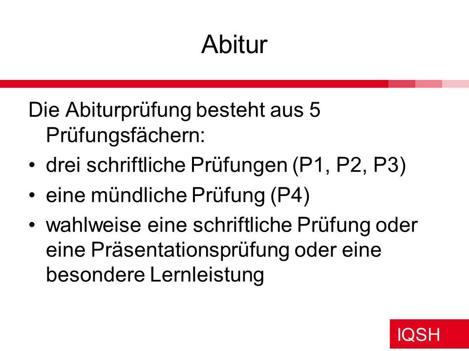 Abitur Die Abiturprüfung besteht aus 5 Prüfungsfächern:
