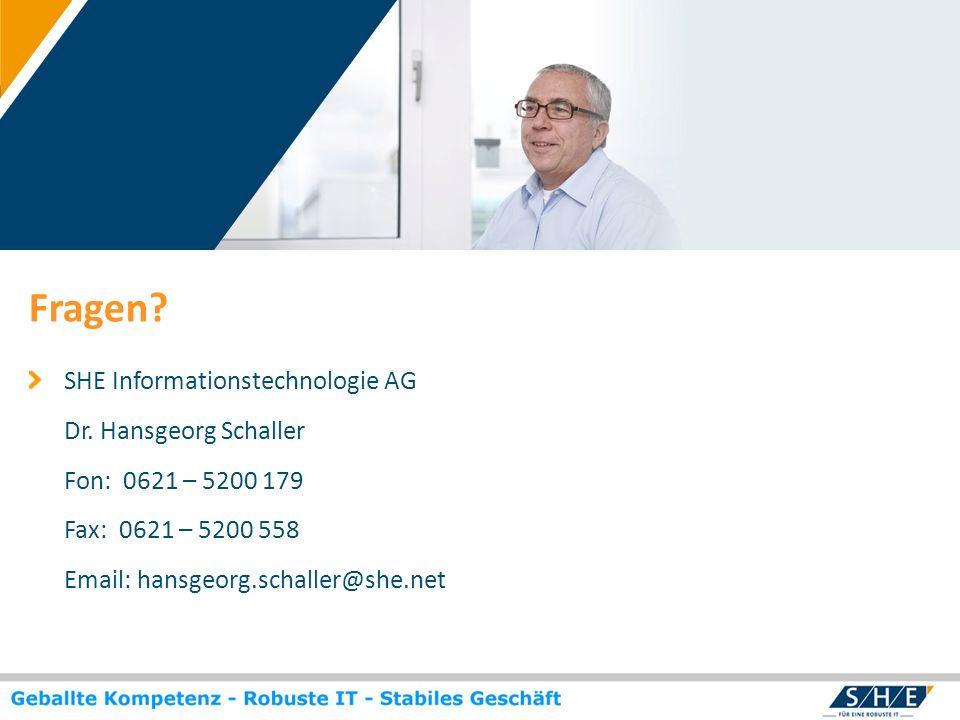 Fragen SHE Informationstechnologie AG Dr. Hansgeorg Schaller