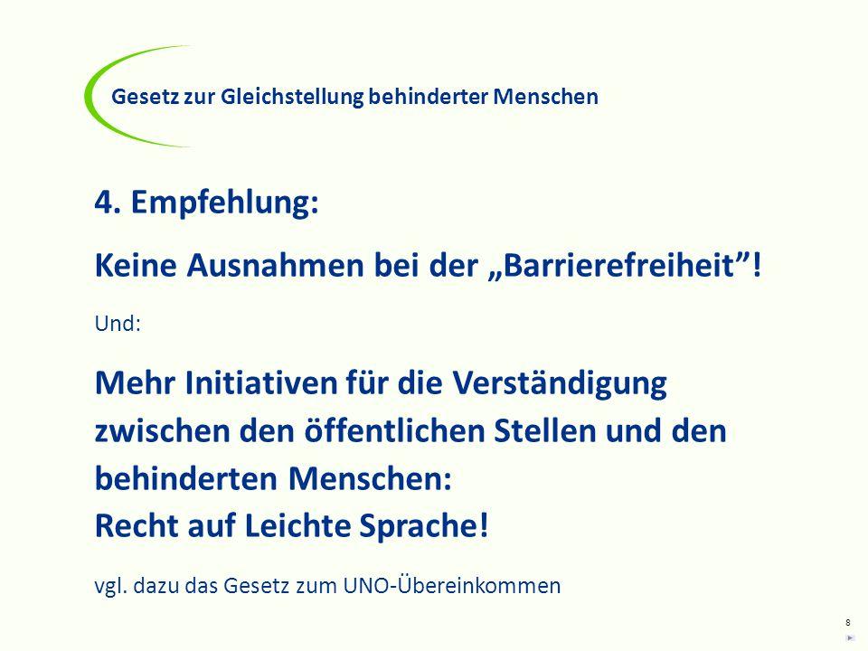 """Keine Ausnahmen bei der """"Barrierefreiheit !"""