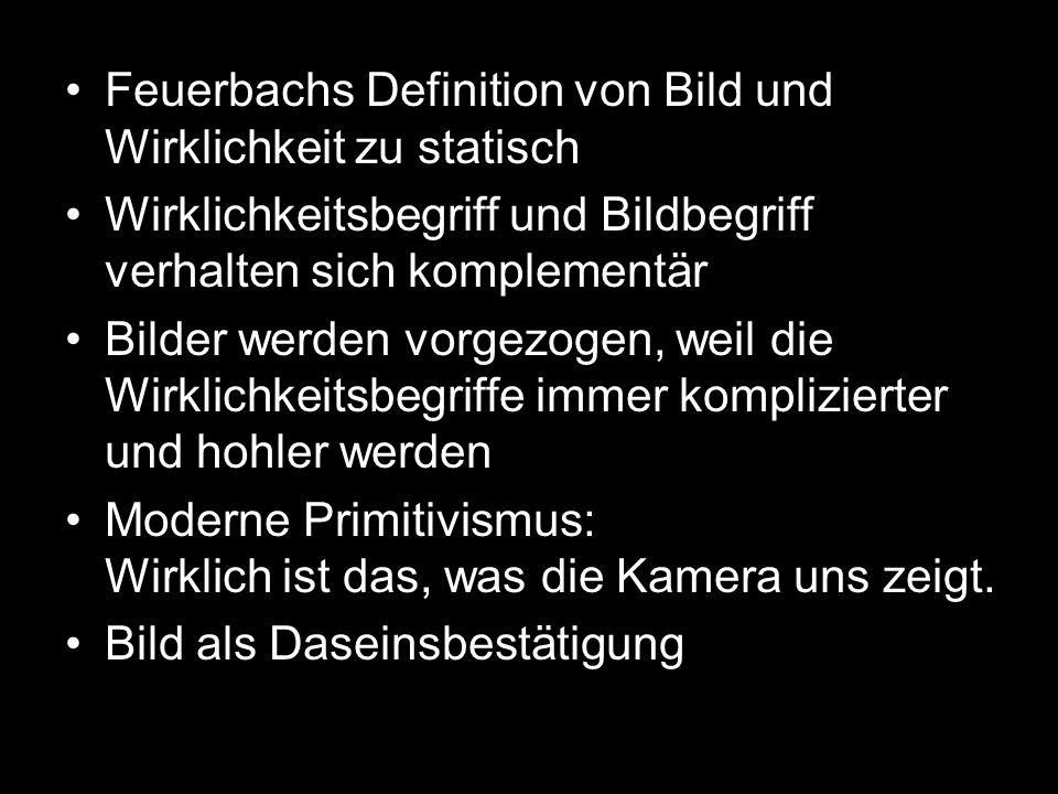 Feuerbachs Definition von Bild und Wirklichkeit zu statisch