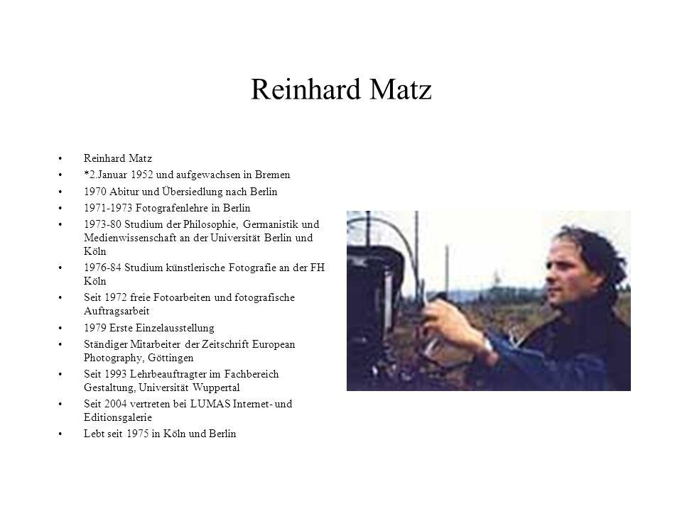 Reinhard Matz Reinhard Matz *2.Januar 1952 und aufgewachsen in Bremen