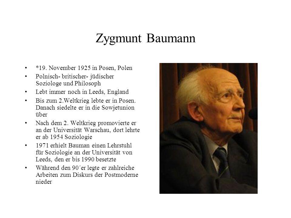Zygmunt Baumann *19. November 1925 in Posen, Polen