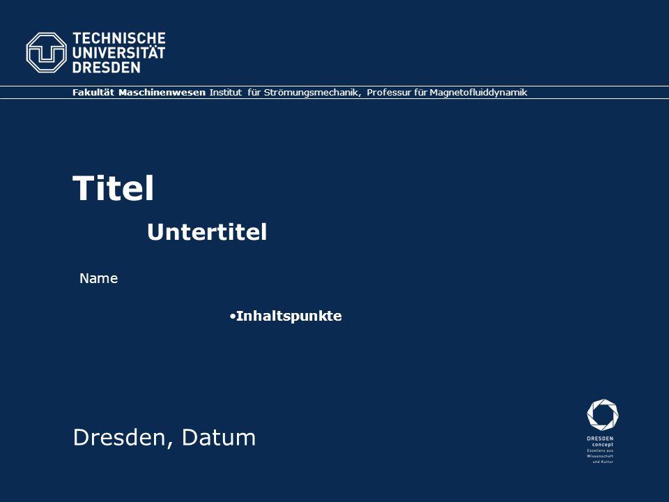 Titel Untertitel Dresden, Datum Name Inhaltspunkte