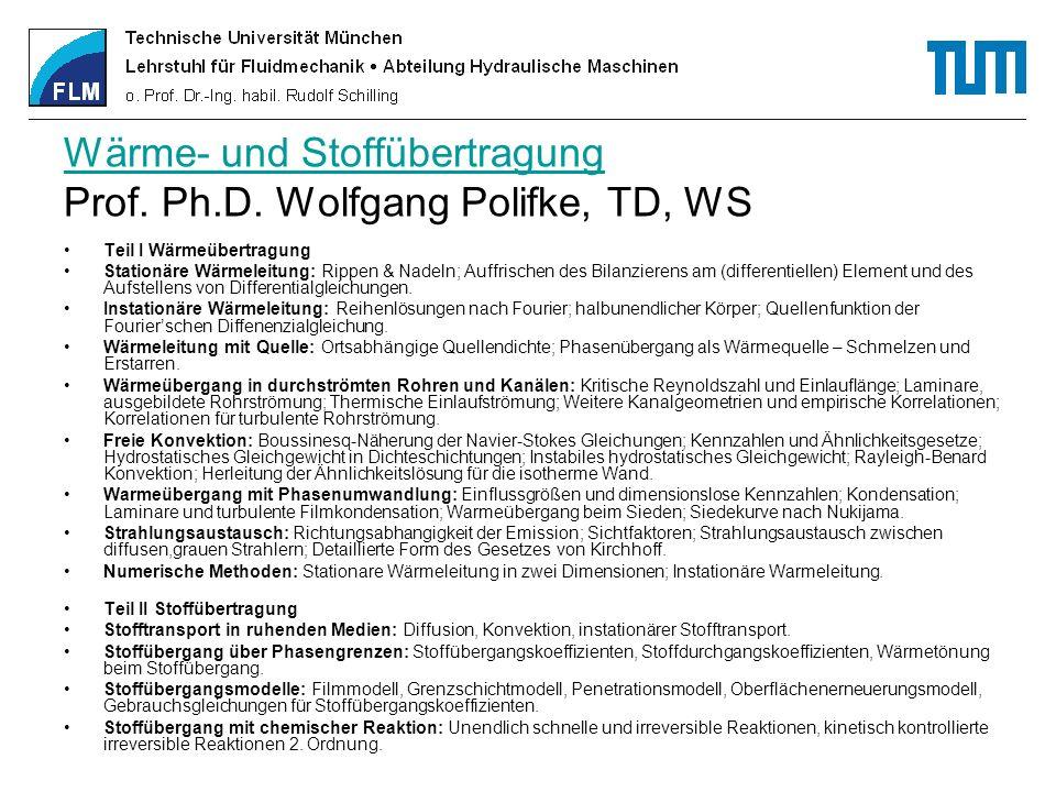 Wärme- und Stoffübertragung Prof. Ph.D. Wolfgang Polifke, TD, WS