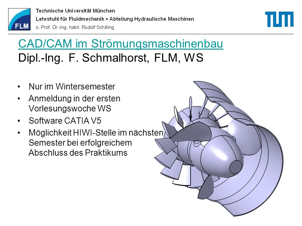 CAD/CAM im Strömungsmaschinenbau Dipl.-Ing. F. Schmalhorst, FLM, WS