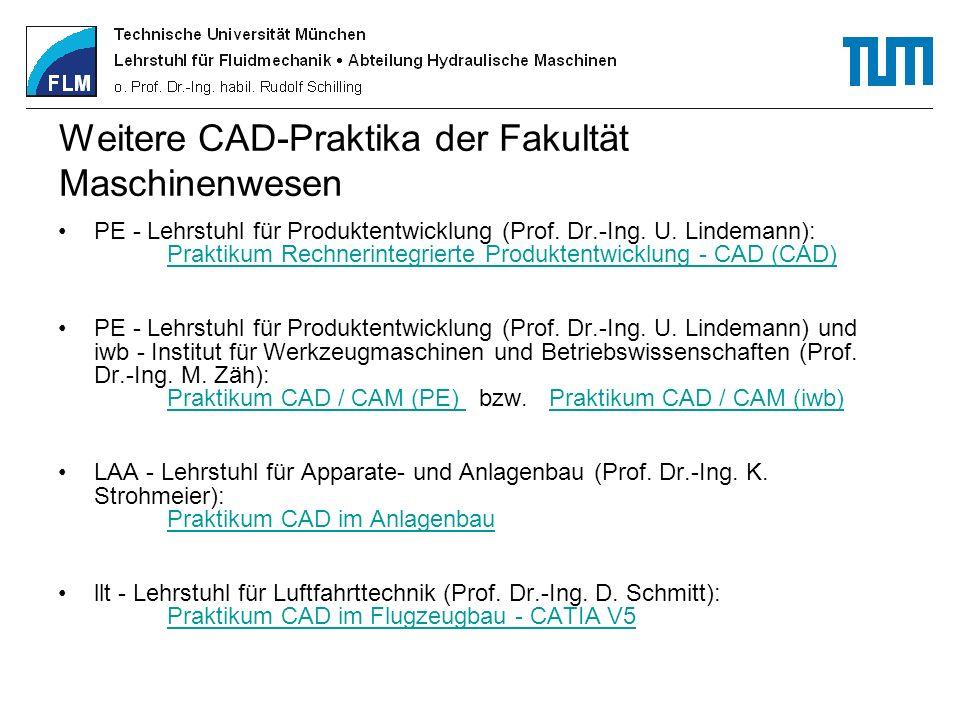 Weitere CAD-Praktika der Fakultät Maschinenwesen