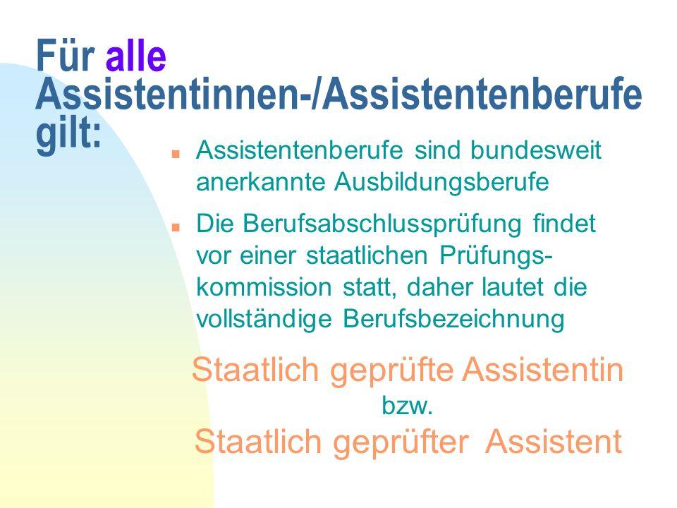 Für alle Assistentinnen-/Assistentenberufe gilt: