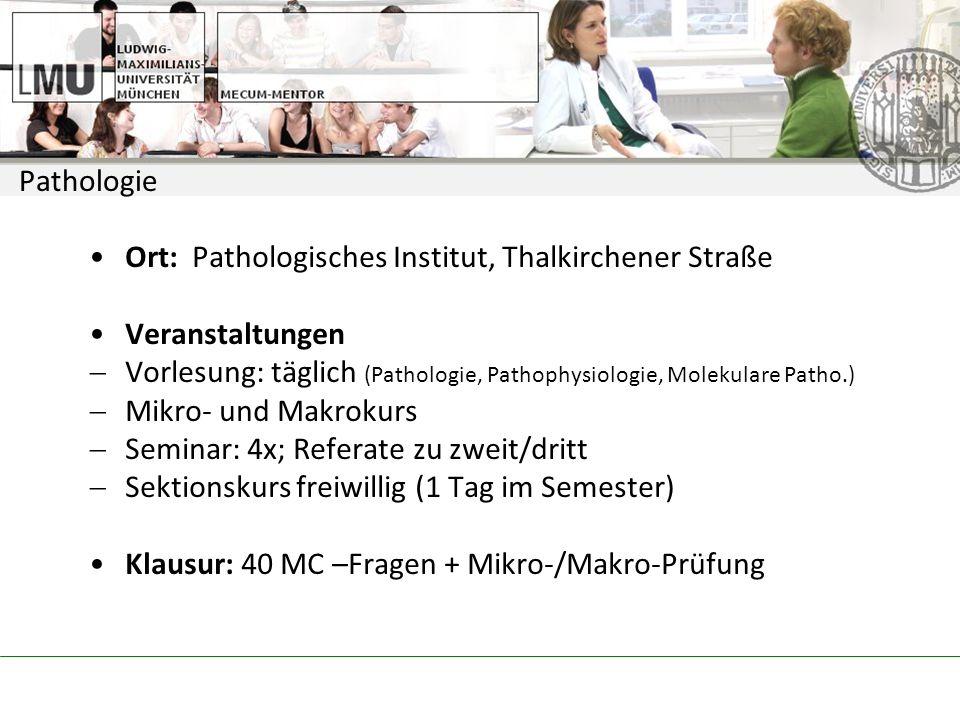 Pathologie Ort: Pathologisches Institut, Thalkirchener Straße. Veranstaltungen.