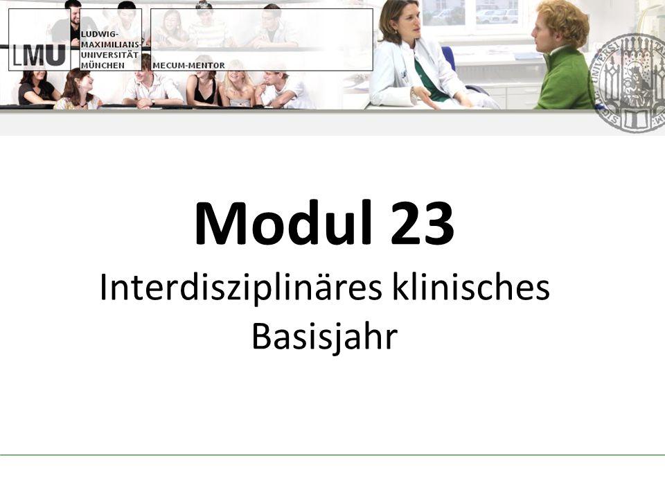 Modul 23 Interdisziplinäres klinisches Basisjahr