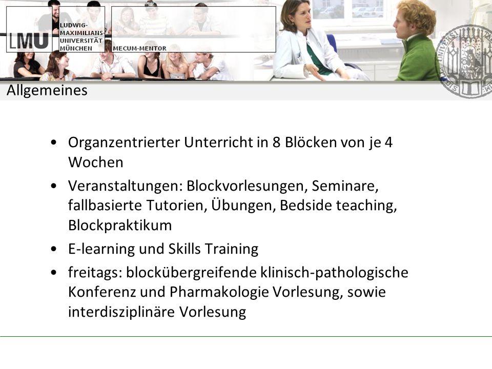 Allgemeines Organzentrierter Unterricht in 8 Blöcken von je 4 Wochen.