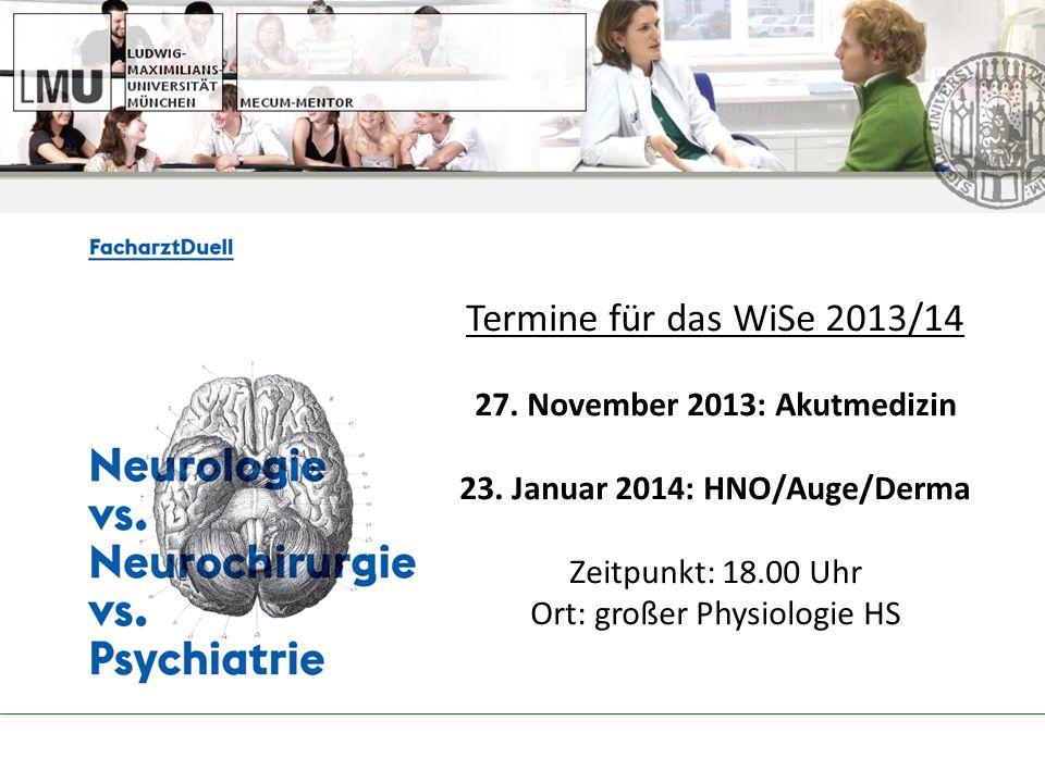 27. November 2013: Akutmedizin 23. Januar 2014: HNO/Auge/Derma