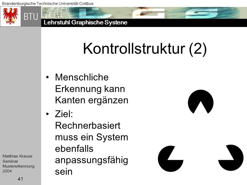 Kontrollstruktur (2) Menschliche Erkennung kann Kanten ergänzen