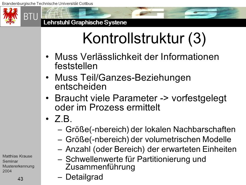 Kontrollstruktur (3) Muss Verlässlichkeit der Informationen feststellen. Muss Teil/Ganzes-Beziehungen entscheiden.