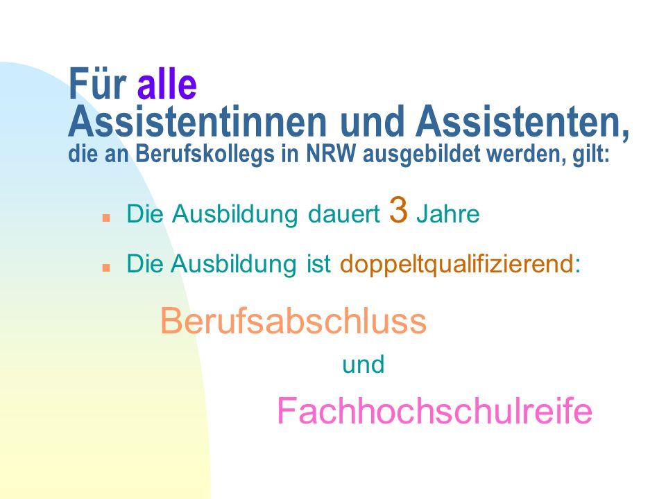Für alle Assistentinnen und Assistenten, die an Berufskollegs in NRW ausgebildet werden, gilt: