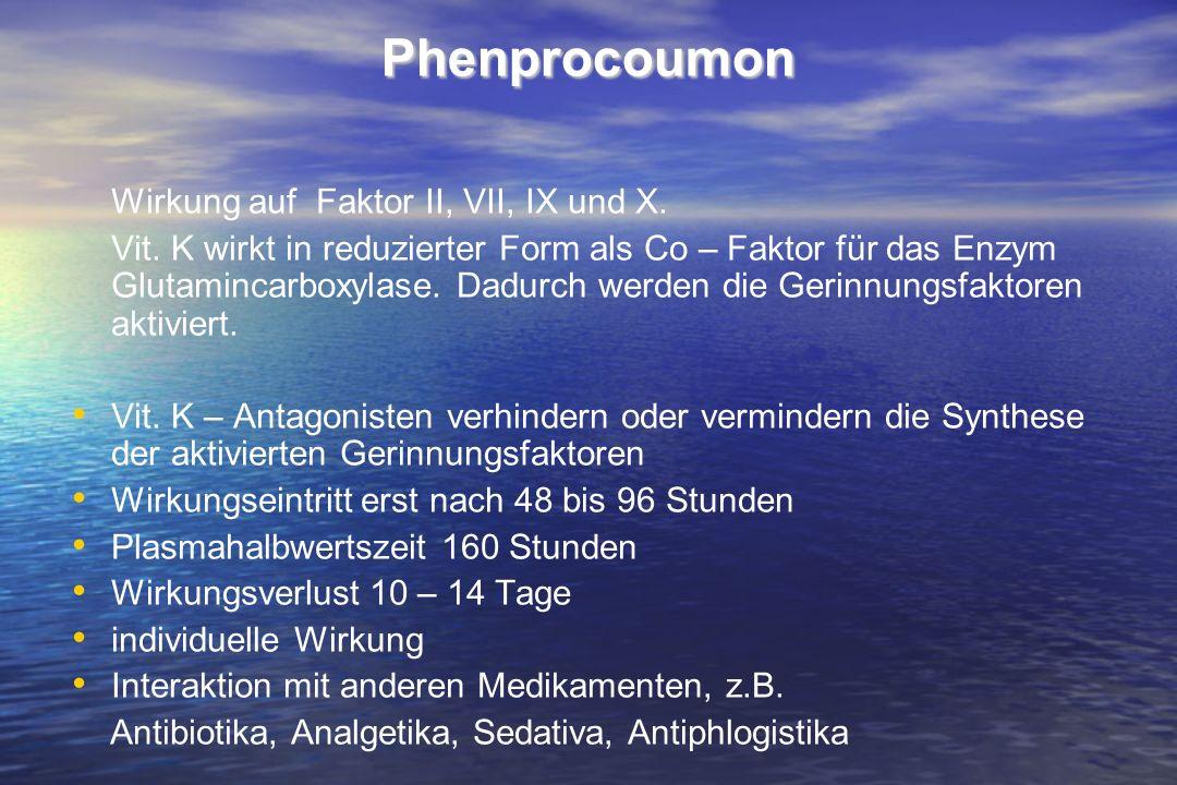Phenprocoumon Wirkung auf Faktor II, VII, IX und X.