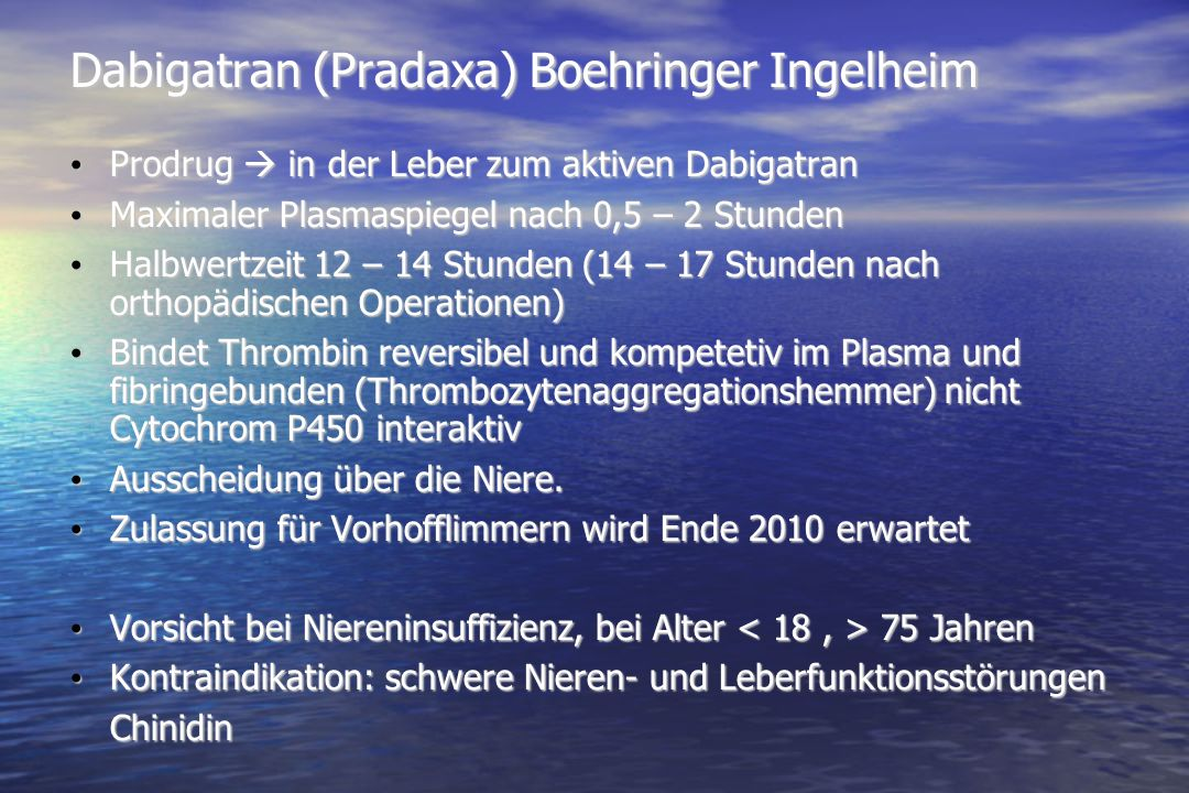Dabigatran (Pradaxa) Boehringer Ingelheim