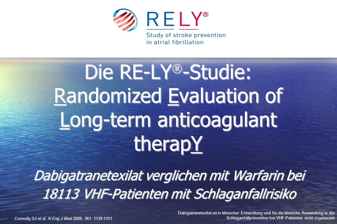Die RE-LY-Studie: Randomized Evaluation of Long-term anticoagulant therapY