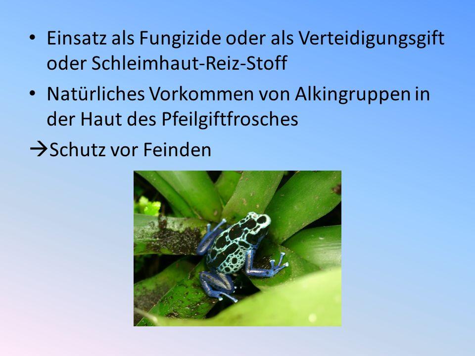 Einsatz als Fungizide oder als Verteidigungsgift oder Schleimhaut-Reiz-Stoff
