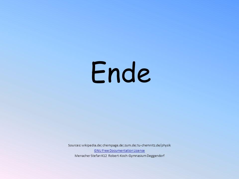 Ende Sources: wikipedia.de; chempage.de; zum.de; tu-chemnitz.de/physik