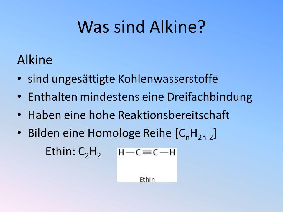 Was sind Alkine Alkine sind ungesättigte Kohlenwasserstoffe