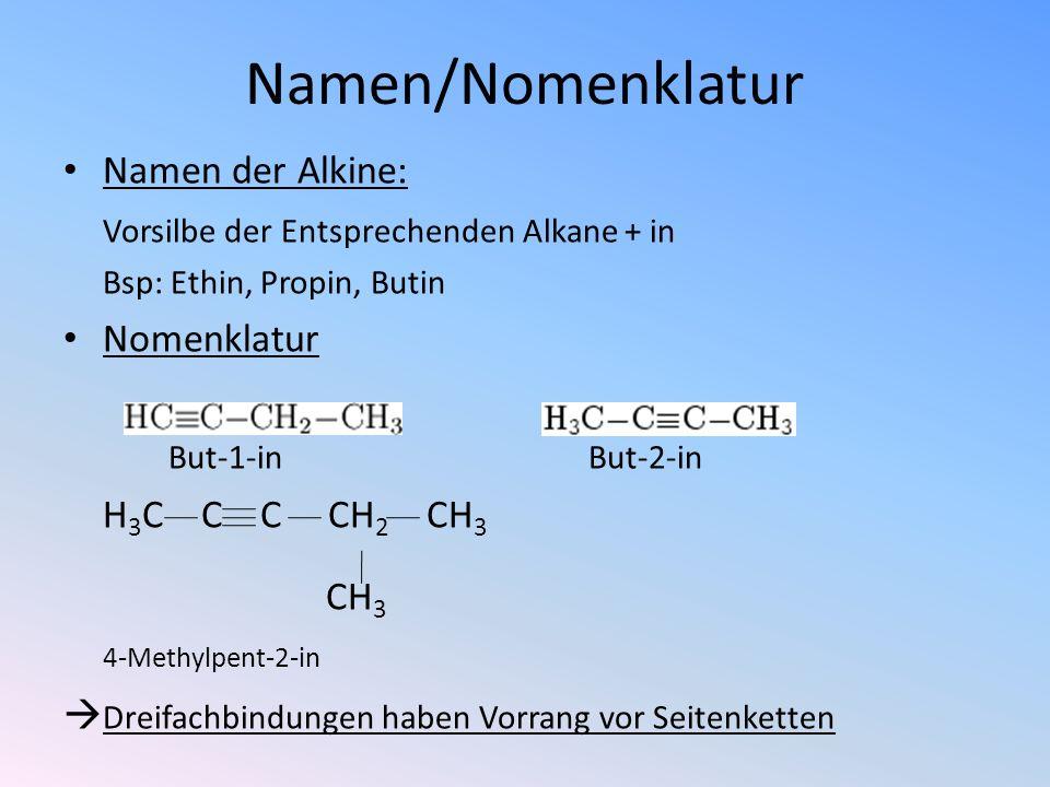 Namen/Nomenklatur Namen der Alkine: