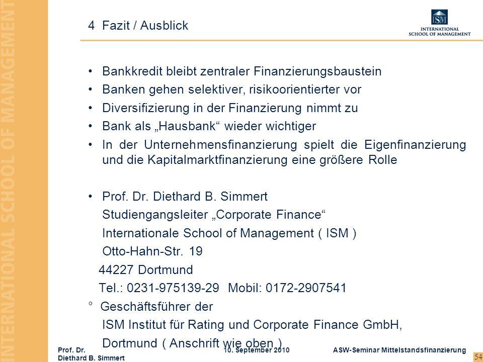 4 Fazit / Ausblick Bankkredit bleibt zentraler Finanzierungsbaustein. Banken gehen selektiver, risikoorientierter vor.