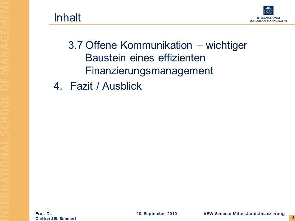 Inhalt 3.7 Offene Kommunikation – wichtiger Baustein eines effizienten Finanzierungsmanagement.