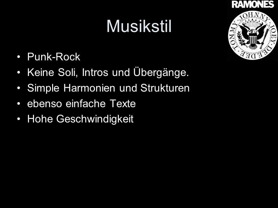 Musikstil Punk-Rock Keine Soli, Intros und Übergänge.
