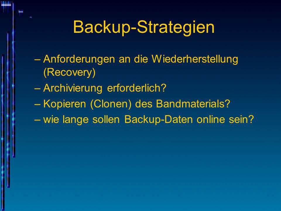 Backup-Strategien Anforderungen an die Wiederherstellung (Recovery)