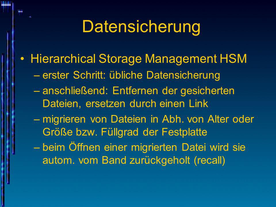 Datensicherung Hierarchical Storage Management HSM