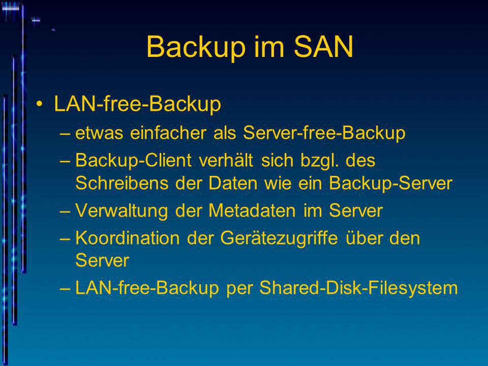 Backup im SAN LAN-free-Backup etwas einfacher als Server-free-Backup