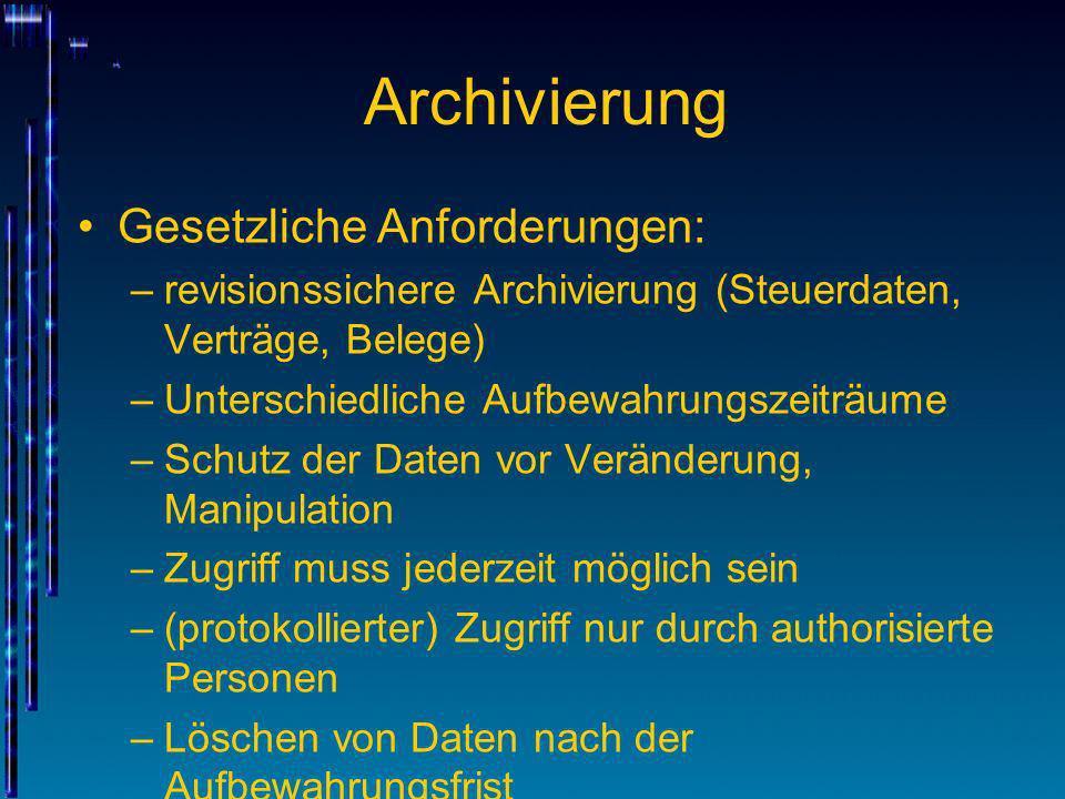 Archivierung Gesetzliche Anforderungen: