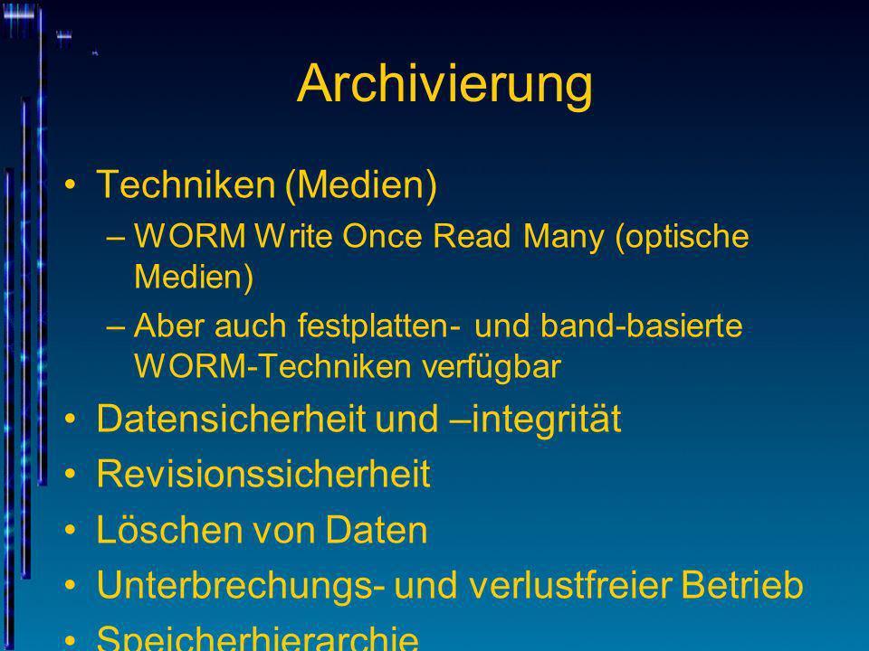 Archivierung Techniken (Medien) Datensicherheit und –integrität