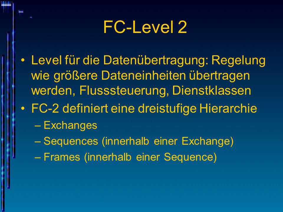 FC-Level 2Level für die Datenübertragung: Regelung wie größere Dateneinheiten übertragen werden, Flusssteuerung, Dienstklassen.