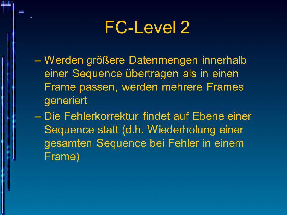 FC-Level 2Werden größere Datenmengen innerhalb einer Sequence übertragen als in einen Frame passen, werden mehrere Frames generiert.