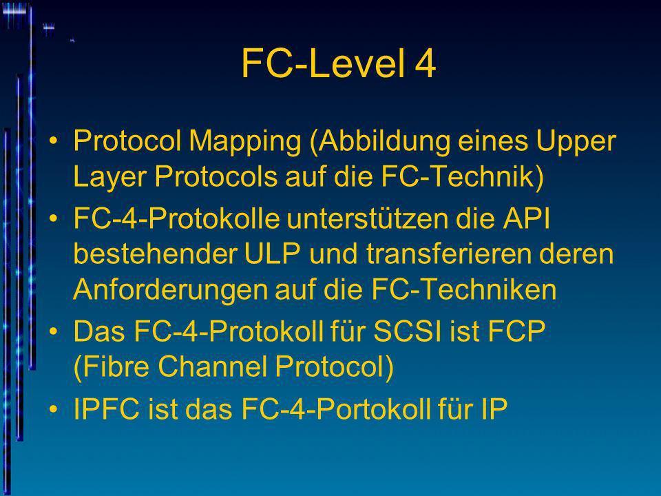 FC-Level 4 Protocol Mapping (Abbildung eines Upper Layer Protocols auf die FC-Technik)