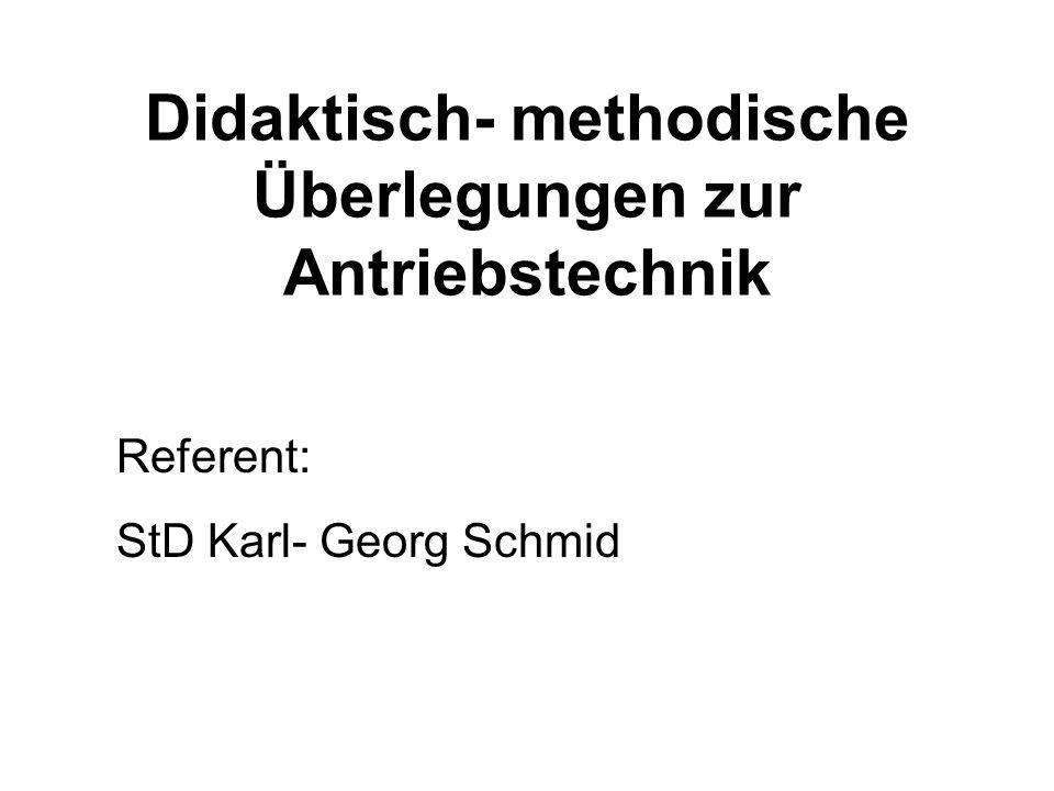 Didaktisch- methodische Überlegungen zur Antriebstechnik