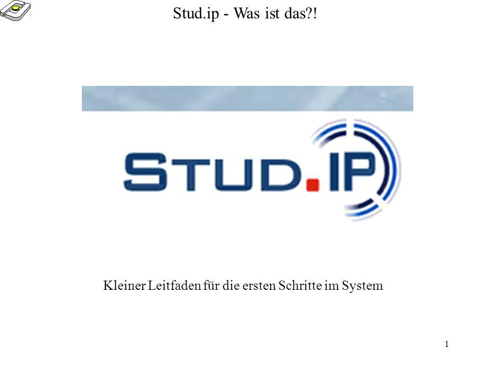 Stud.ip - Was ist das ! Kleiner Leitfaden für die ersten Schritte im System